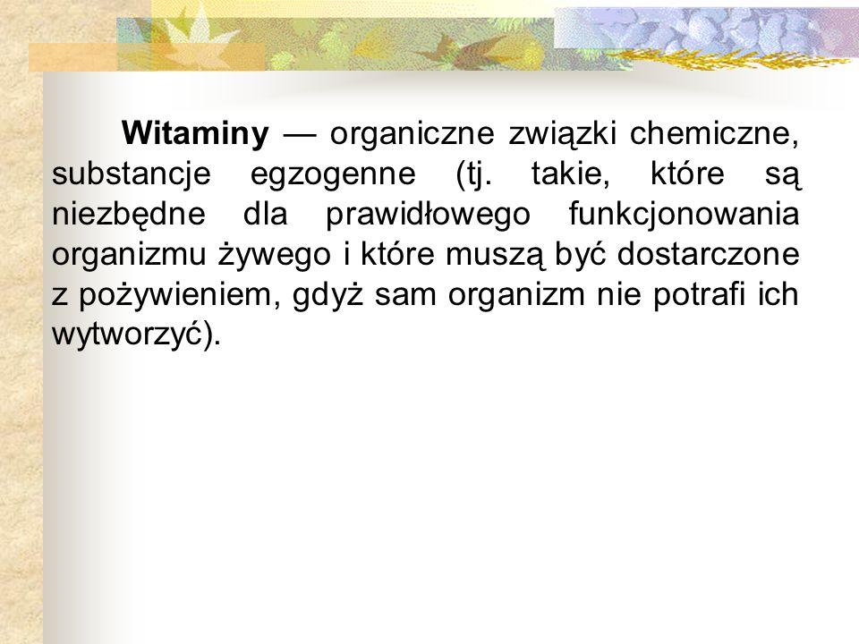 Witaminy — organiczne związki chemiczne, substancje egzogenne (tj