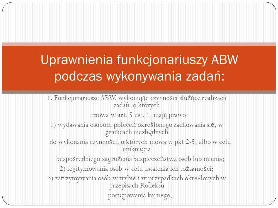 Uprawnienia funkcjonariuszy ABW podczas wykonywania zadań: