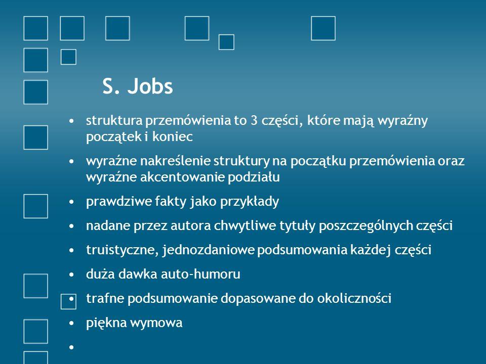 S. Jobs struktura przemówienia to 3 części, które mają wyraźny początek i koniec.