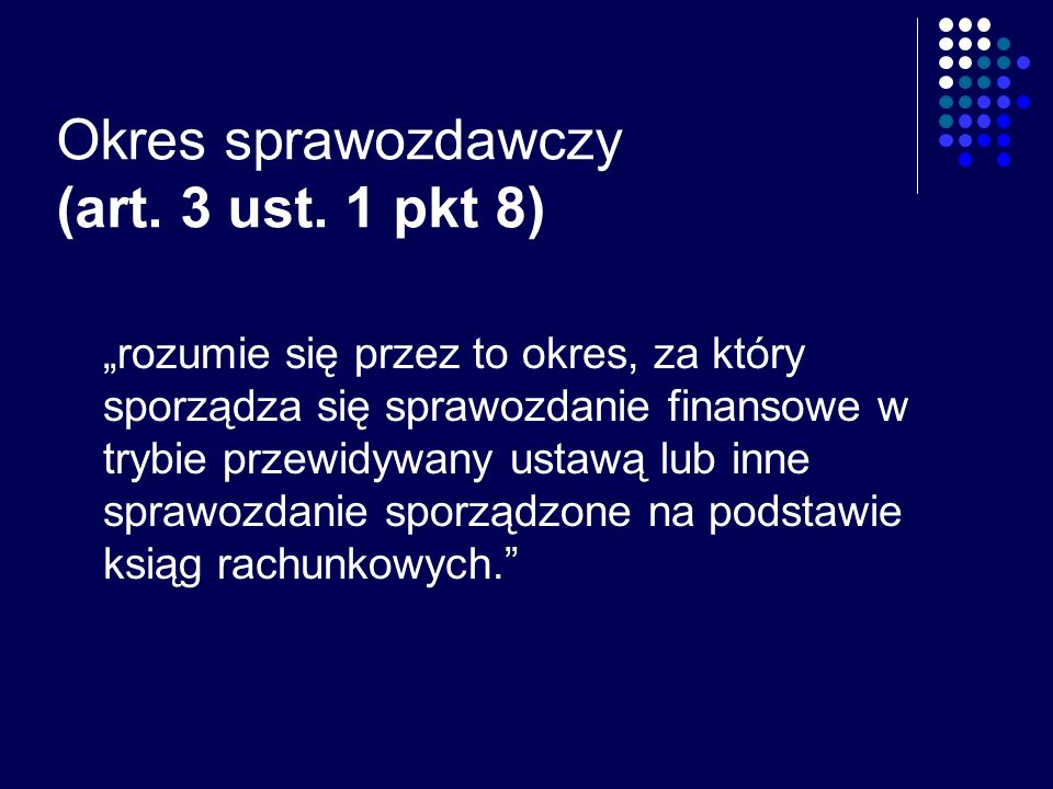 Okres sprawozdawczy (art. 3 ust. 1 pkt 8)