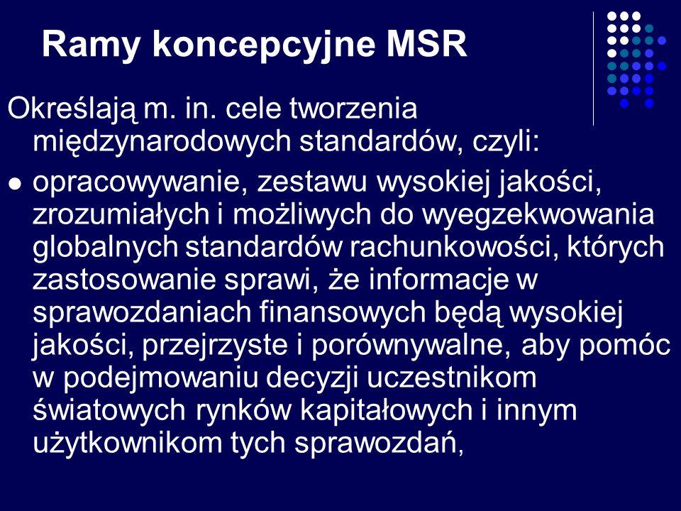 Ramy koncepcyjne MSROkreślają m. in. cele tworzenia międzynarodowych standardów, czyli:
