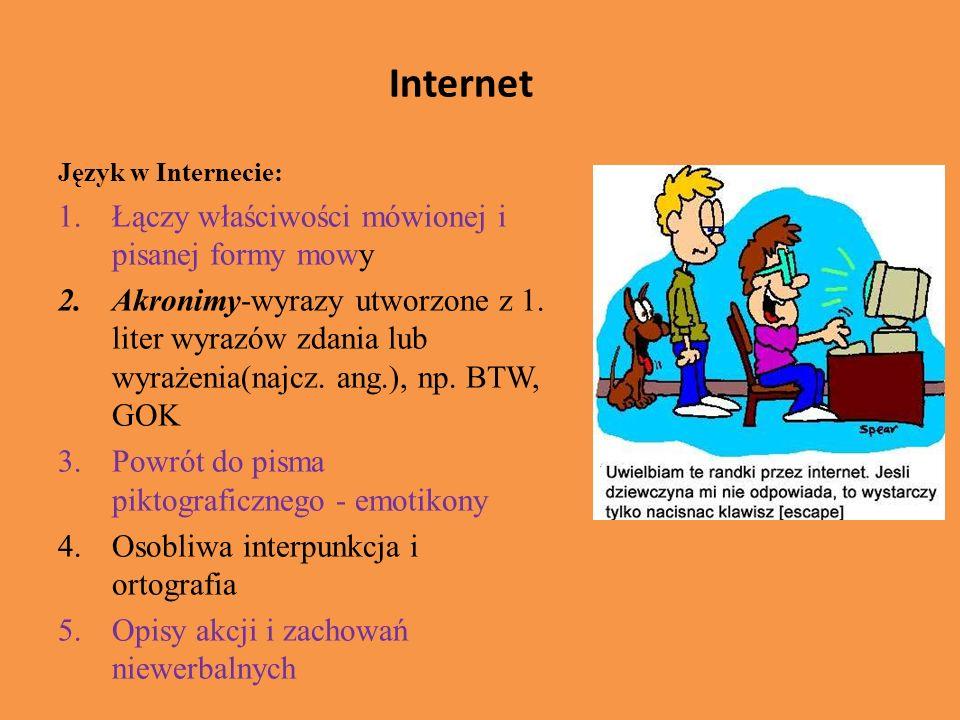 Internet Łączy właściwości mówionej i pisanej formy mowy