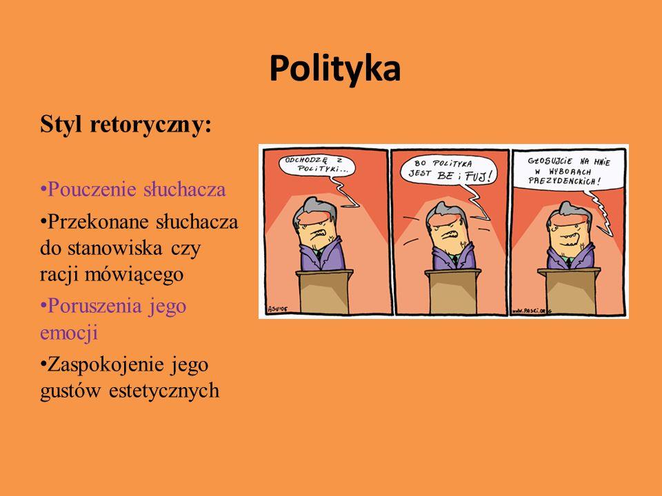 Polityka Styl retoryczny: Pouczenie słuchacza