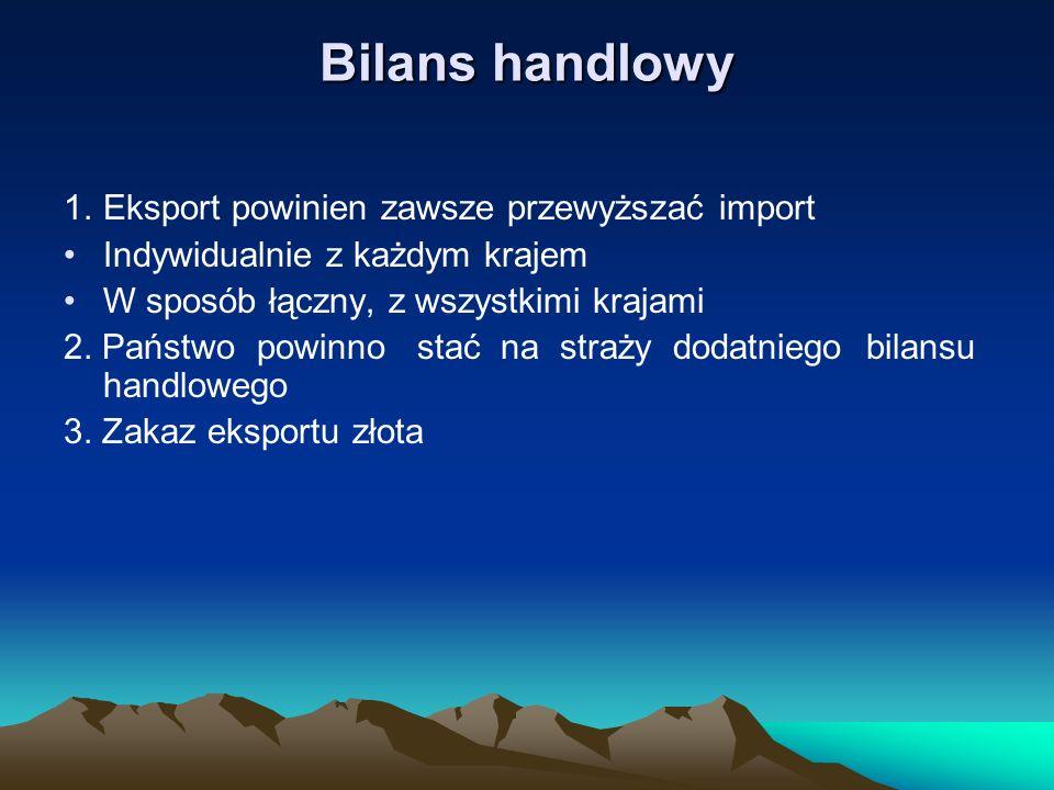Bilans handlowy 1. Eksport powinien zawsze przewyższać import