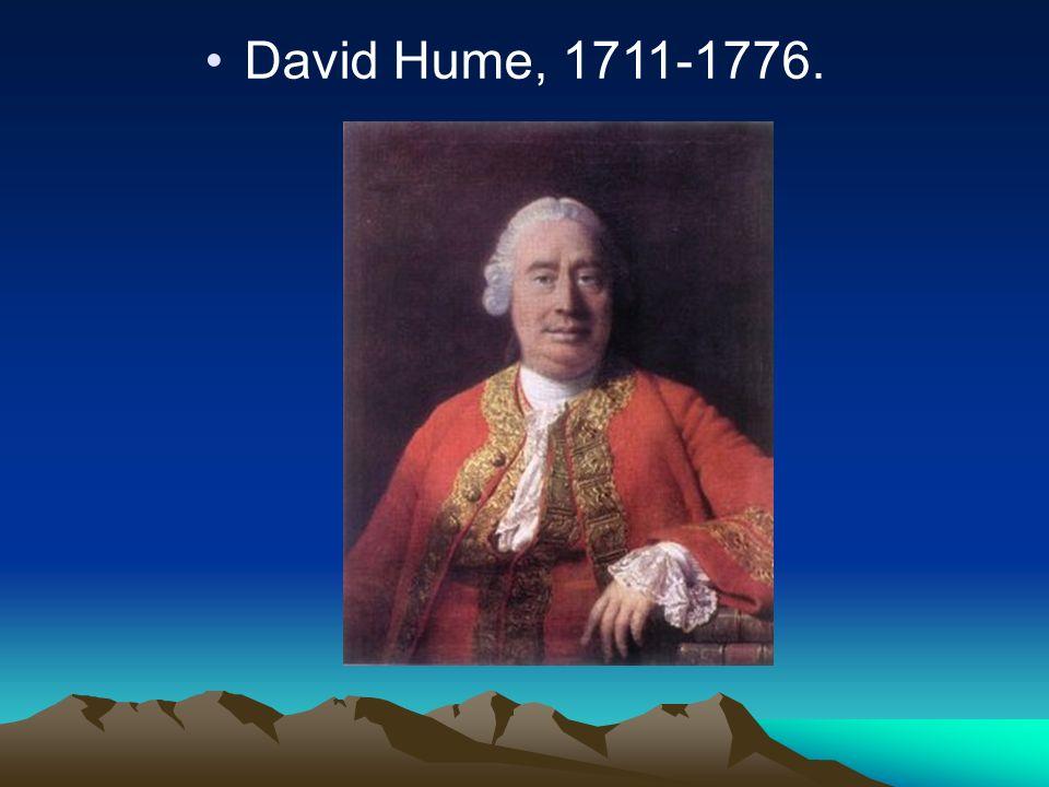 David Hume, 1711-1776.