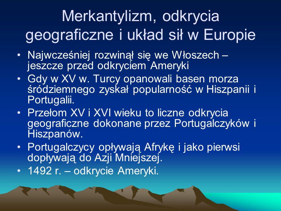 Merkantylizm, odkrycia geograficzne i układ sił w Europie