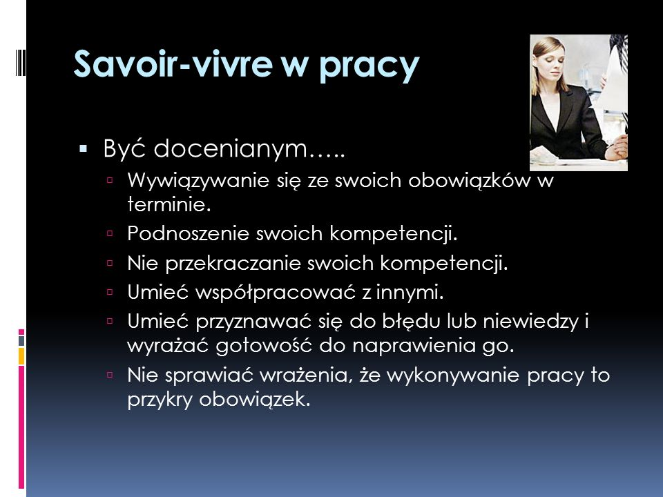 Savoir-vivre w pracy Być docenianym…..