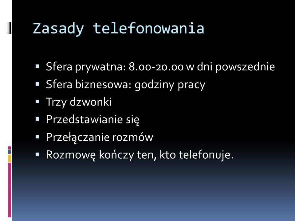 Zasady telefonowania Sfera prywatna: 8.00-20.00 w dni powszednie