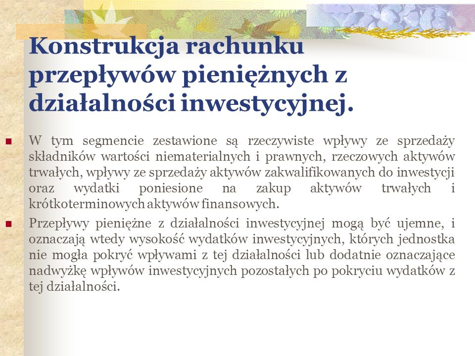 Konstrukcja rachunku przepływów pieniężnych z działalności inwestycyjnej.