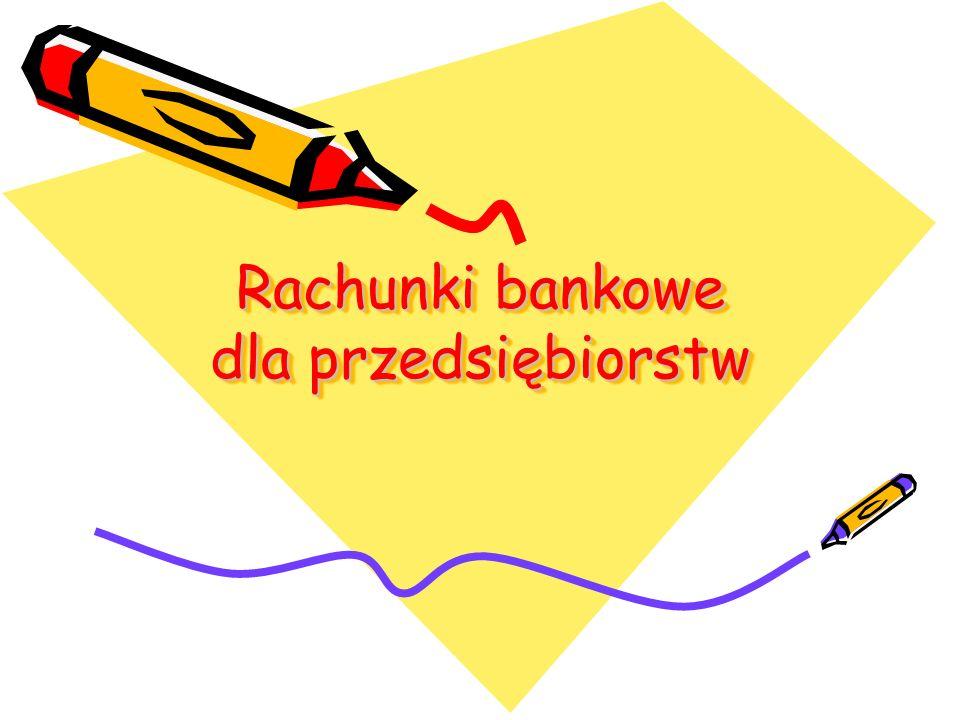 Rachunki bankowe dla przedsiębiorstw