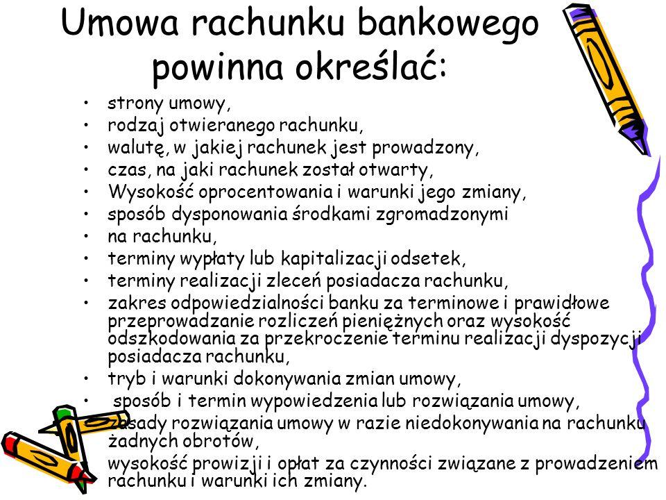 Umowa rachunku bankowego powinna określać: