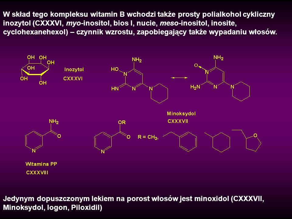 W skład tego kompleksu witamin B wchodzi także prosty polialkohol cykliczny inozytol (CXXXVI, myo-inositol, bios I, nucie, meso-inositol, inosite, cyclohexanehexol) – czynnik wzrostu, zapobiegający także wypadaniu włosów.