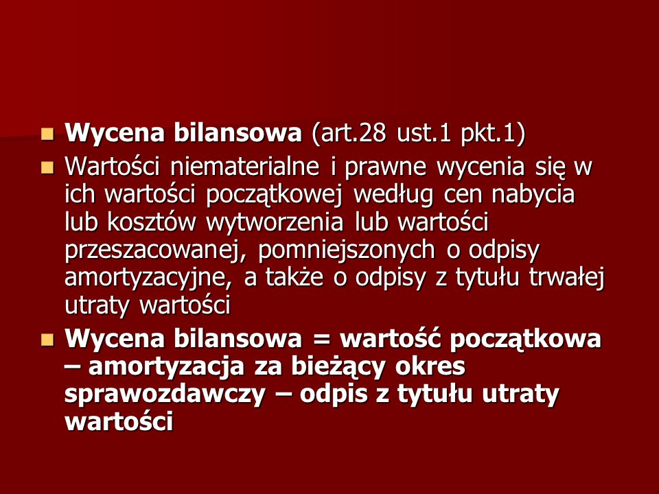 Wycena bilansowa (art.28 ust.1 pkt.1)