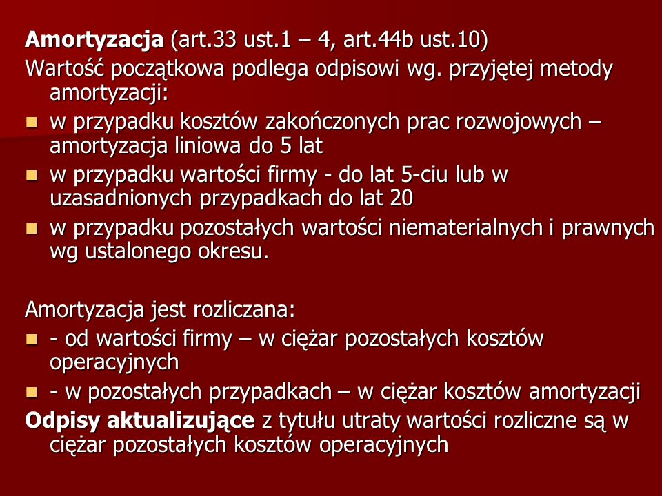 Amortyzacja (art.33 ust.1 – 4, art.44b ust.10)