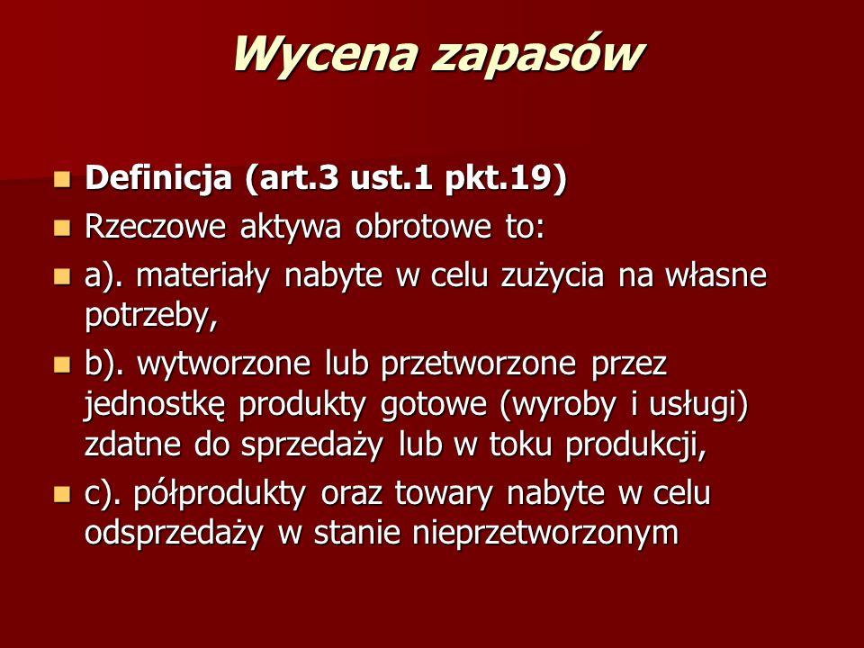 Wycena zapasów Definicja (art.3 ust.1 pkt.19)
