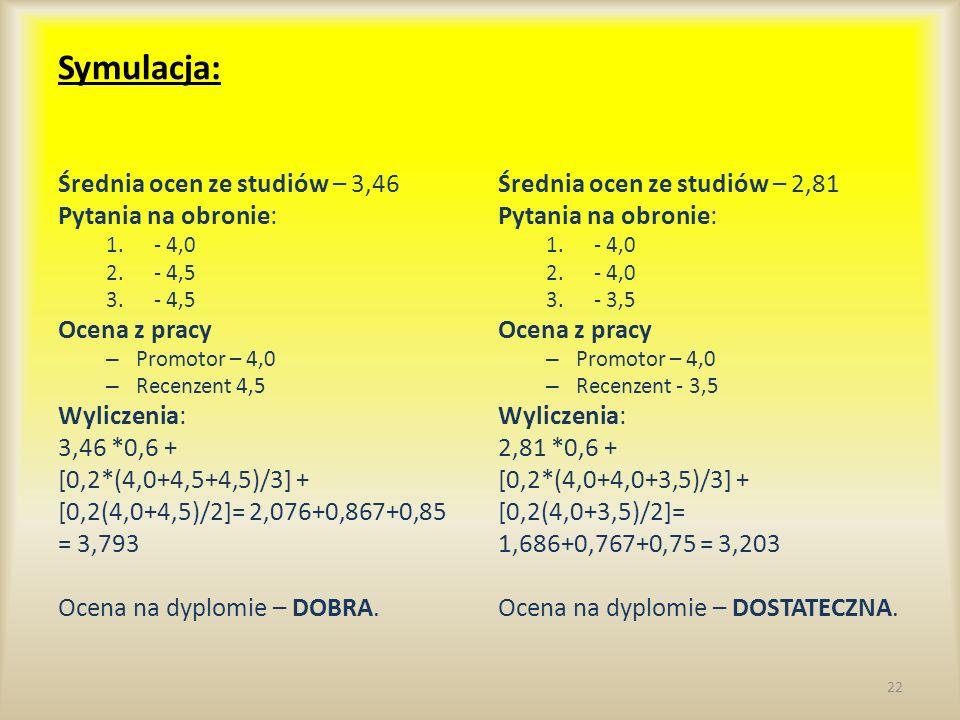 Symulacja: Średnia ocen ze studiów – 3,46 Pytania na obronie: