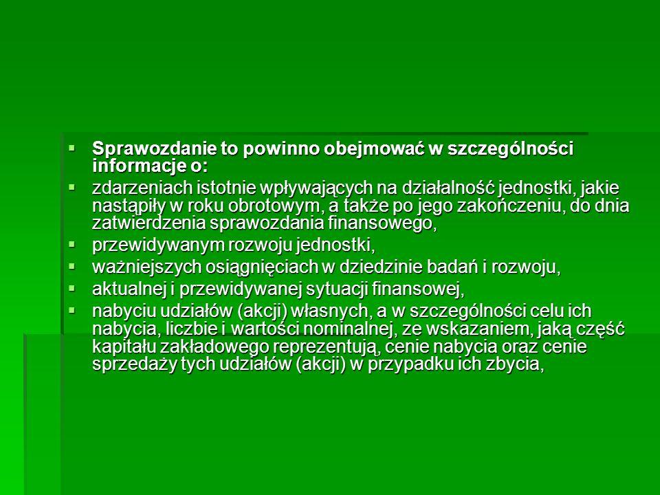 Sprawozdanie to powinno obejmować w szczególności informacje o: