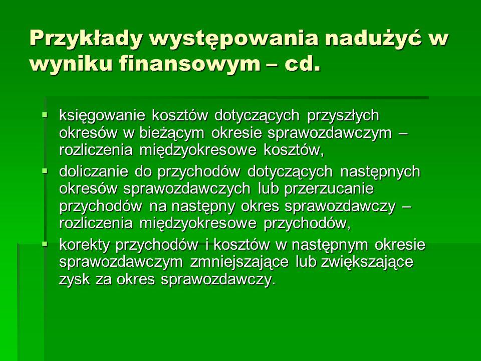 Przykłady występowania nadużyć w wyniku finansowym – cd.