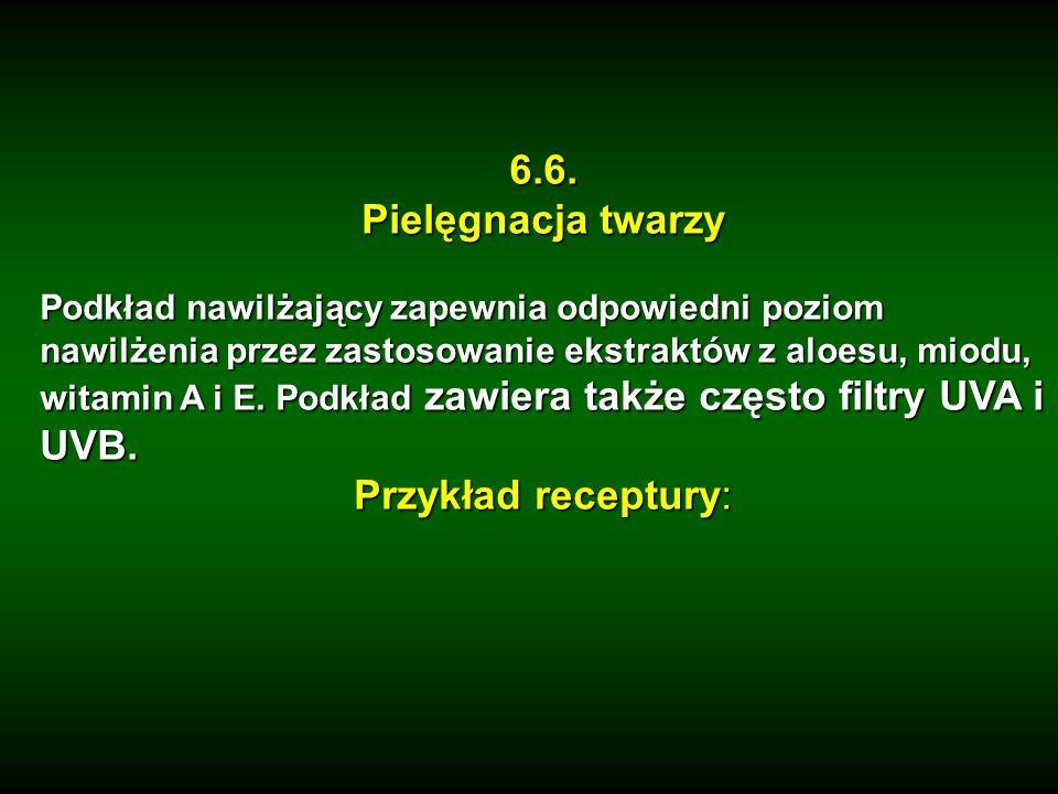 6.6. Pielęgnacja twarzy Przykład receptury: