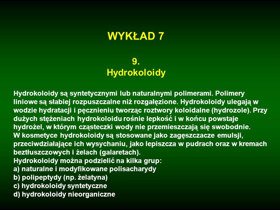 WYKŁAD 7 9. Hydrokoloidy.