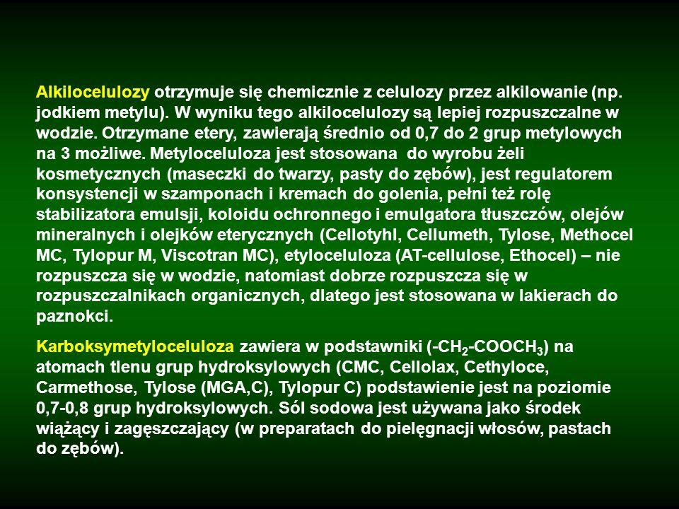 Alkilocelulozy otrzymuje się chemicznie z celulozy przez alkilowanie (np. jodkiem metylu). W wyniku tego alkilocelulozy są lepiej rozpuszczalne w wodzie. Otrzymane etery, zawierają średnio od 0,7 do 2 grup metylowych na 3 możliwe. Metyloceluloza jest stosowana do wyrobu żeli kosmetycznych (maseczki do twarzy, pasty do zębów), jest regulatorem konsystencji w szamponach i kremach do golenia, pełni też rolę stabilizatora emulsji, koloidu ochronnego i emulgatora tłuszczów, olejów mineralnych i olejków eterycznych (Cellotyhl, Cellumeth, Tylose, Methocel MC, Tylopur M, Viscotran MC), etyloceluloza (AT-cellulose, Ethocel) – nie rozpuszcza się w wodzie, natomiast dobrze rozpuszcza się w rozpuszczalnikach organicznych, dlatego jest stosowana w lakierach do paznokci.