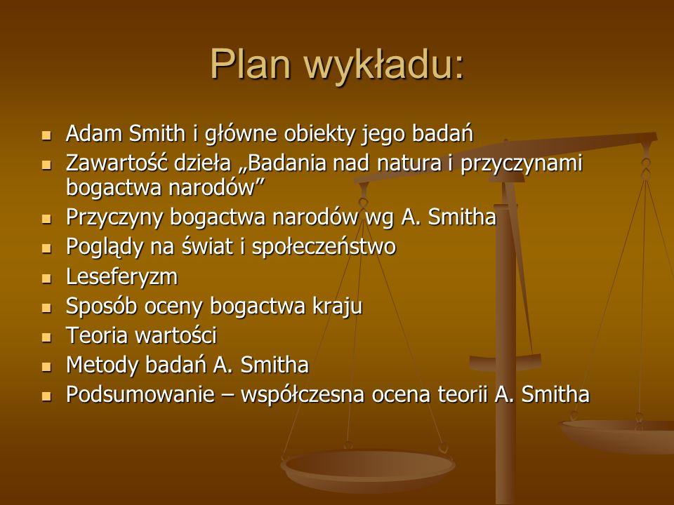 Plan wykładu: Adam Smith i główne obiekty jego badań