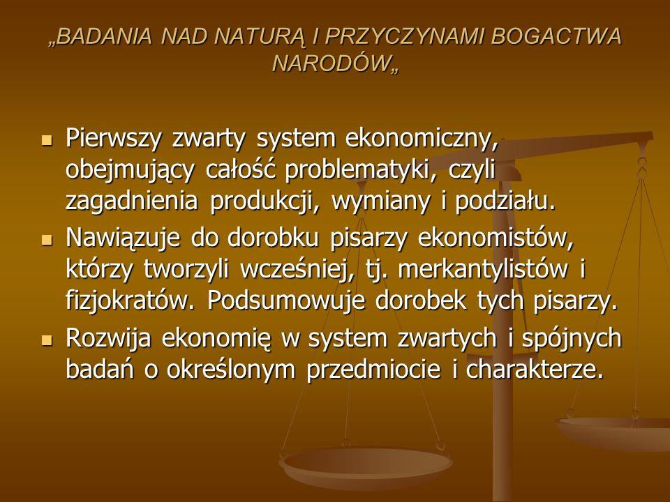 """""""BADANIA NAD NATURĄ I PRZYCZYNAMI BOGACTWA NARODÓW"""""""