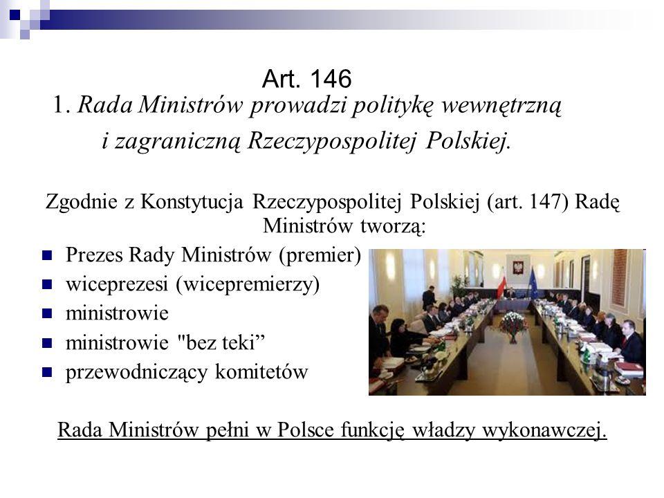 Rada Ministrów pełni w Polsce funkcję władzy wykonawczej.