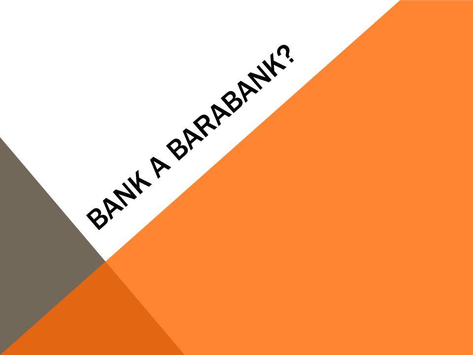 Bank a barabank