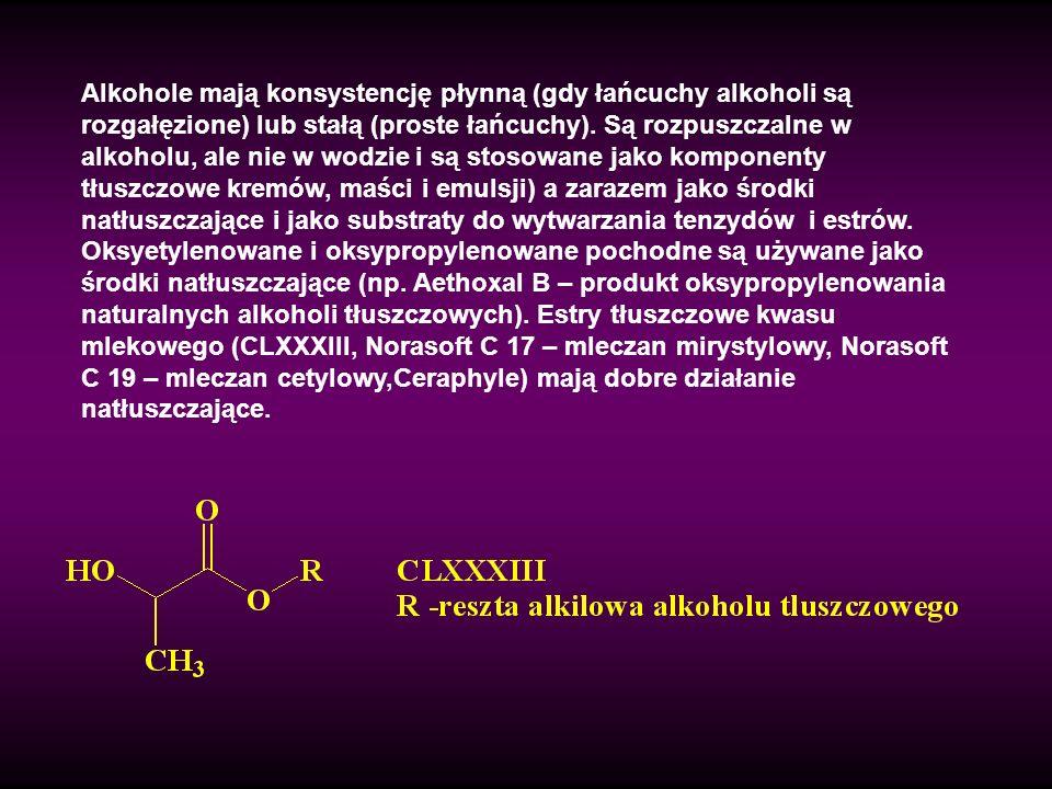 Alkohole mają konsystencję płynną (gdy łańcuchy alkoholi są rozgałęzione) lub stałą (proste łańcuchy).