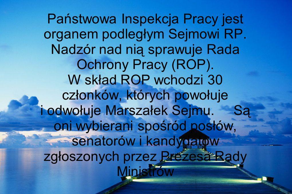 Państwowa Inspekcja Pracy jest organem podległym Sejmowi RP