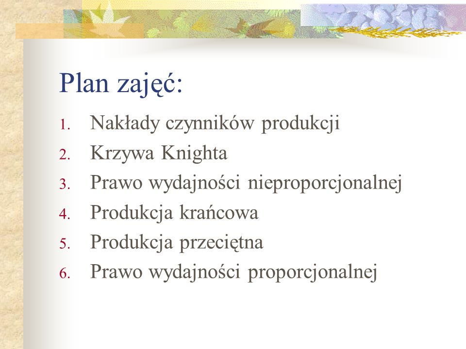 Plan zajęć: Nakłady czynników produkcji Krzywa Knighta