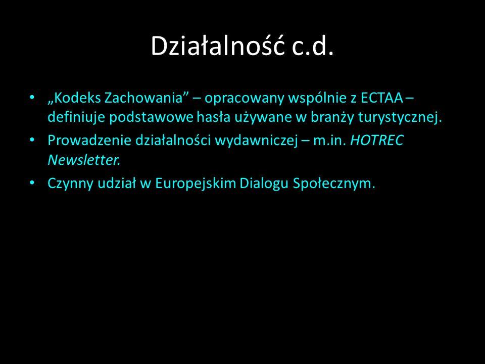 """Działalność c.d. """"Kodeks Zachowania – opracowany wspólnie z ECTAA – definiuje podstawowe hasła używane w branży turystycznej."""