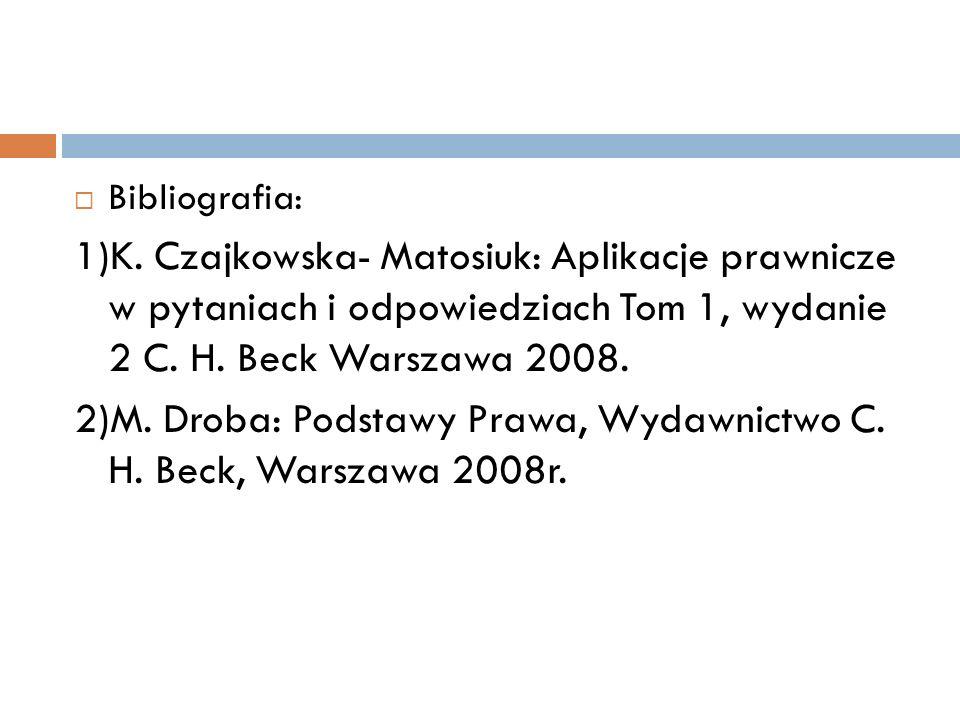 2)M. Droba: Podstawy Prawa, Wydawnictwo C. H. Beck, Warszawa 2008r.