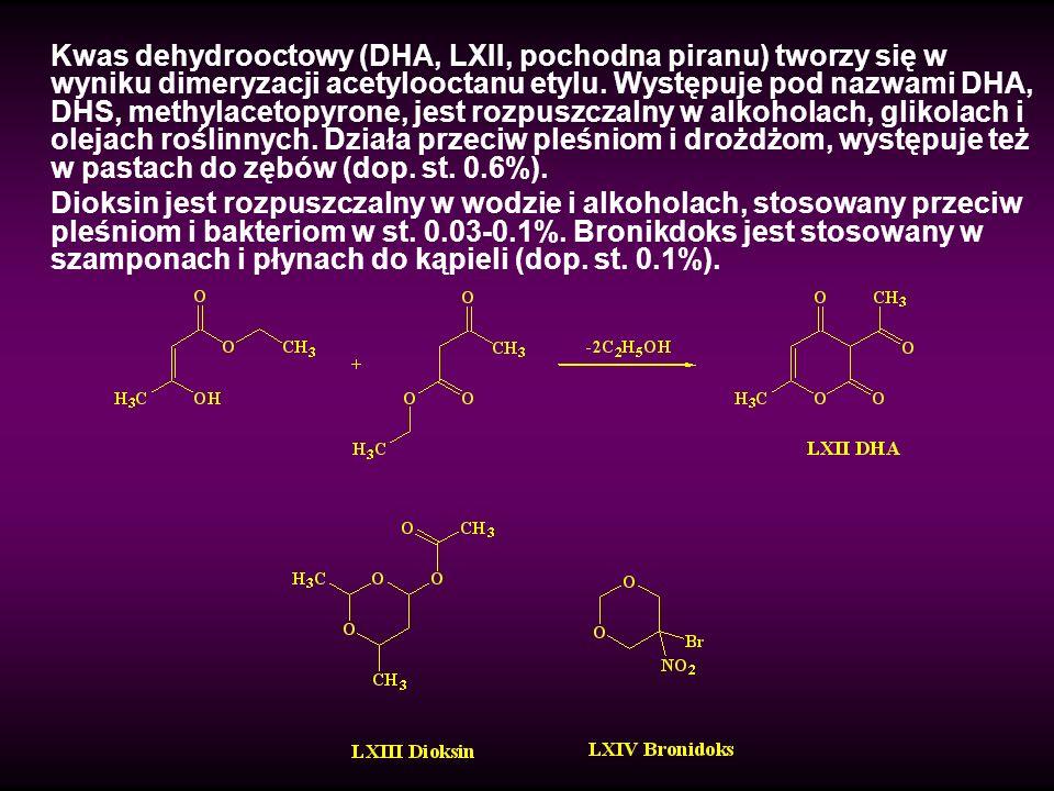 Kwas dehydrooctowy (DHA, LXII, pochodna piranu) tworzy się w wyniku dimeryzacji acetylooctanu etylu. Występuje pod nazwami DHA, DHS, methylacetopyrone, jest rozpuszczalny w alkoholach, glikolach i olejach roślinnych. Działa przeciw pleśniom i drożdżom, występuje też w pastach do zębów (dop. st. 0.6%).