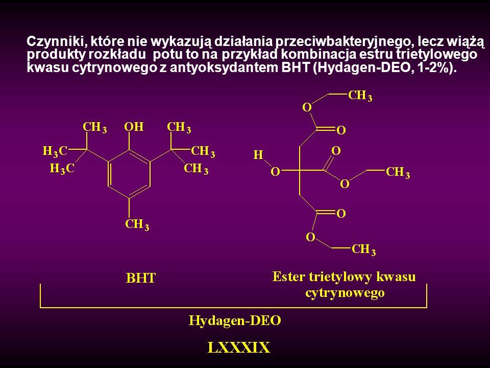 Czynniki, które nie wykazują działania przeciwbakteryjnego, lecz wiążą produkty rozkładu potu to na przykład kombinacja estru trietylowego kwasu cytrynowego z antyoksydantem BHT (Hydagen-DEO, 1-2%).