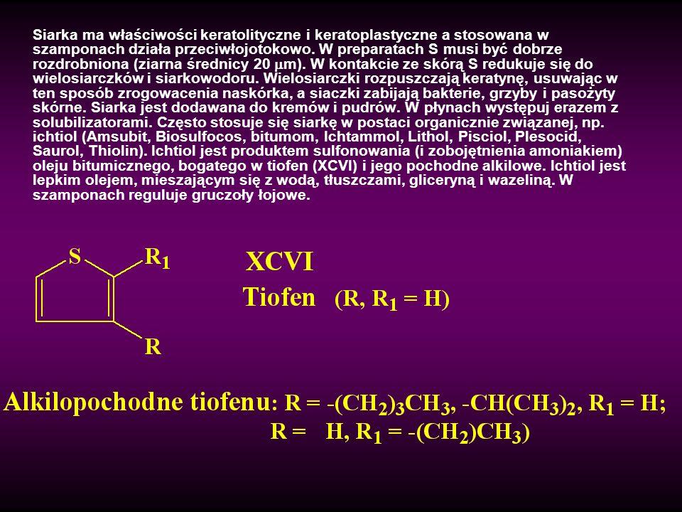 Siarka ma właściwości keratolityczne i keratoplastyczne a stosowana w szamponach działa przeciwłojotokowo.