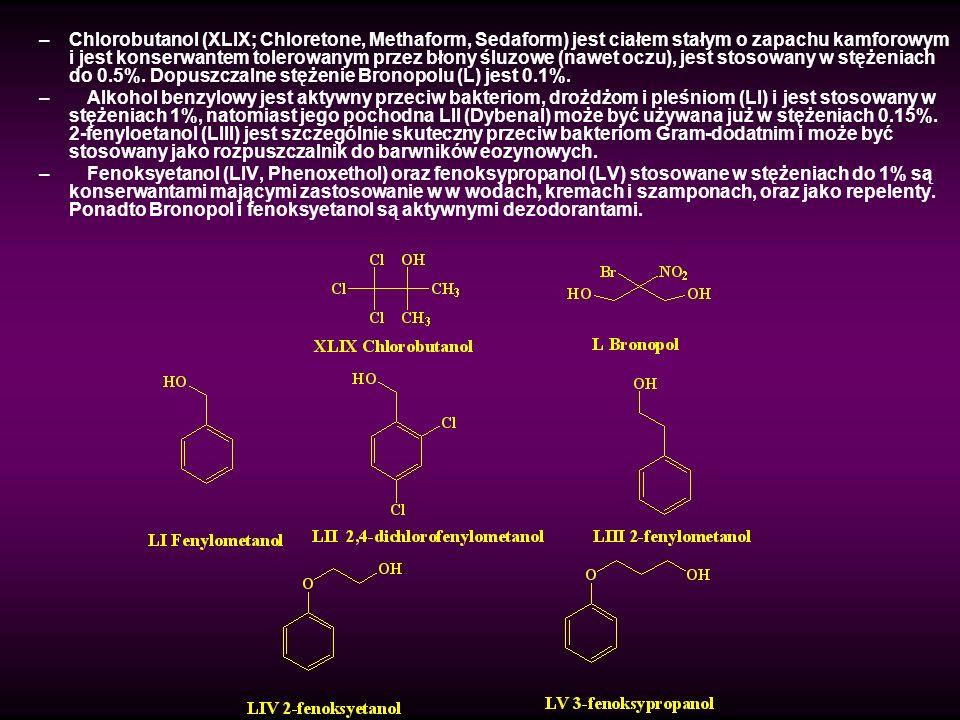 Chlorobutanol (XLIX; Chloretone, Methaform, Sedaform) jest ciałem stałym o zapachu kamforowym i jest konserwantem tolerowanym przez błony śluzowe (nawet oczu), jest stosowany w stężeniach do 0.5%. Dopuszczalne stężenie Bronopolu (L) jest 0.1%.