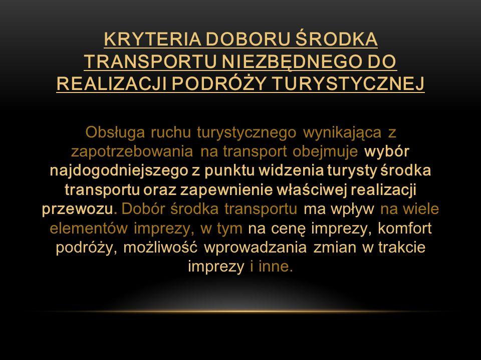 Kryteria doboru środka transportu niezbędnego do realizacji podróży turystycznej