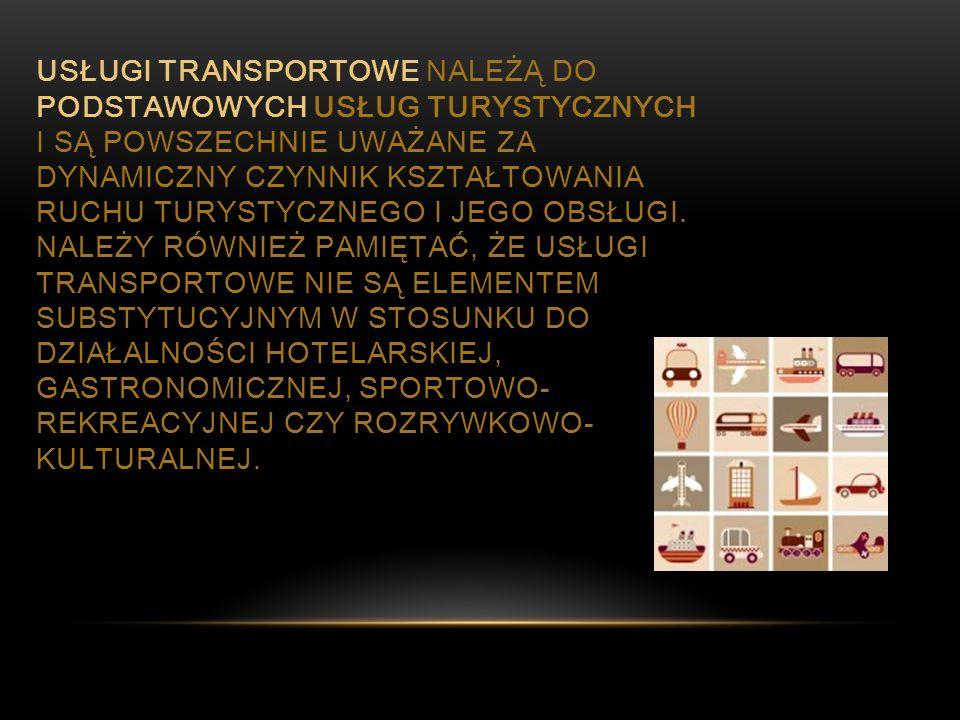 Usługi transportowe należą do podstawowych usług turystycznych i są powszechnie uważane za dynamiczny czynnik kształtowania ruchu turystycznego i jego obsługi.