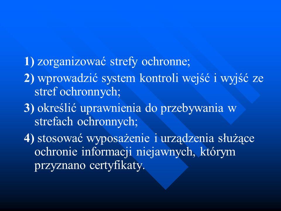 1) zorganizować strefy ochronne;