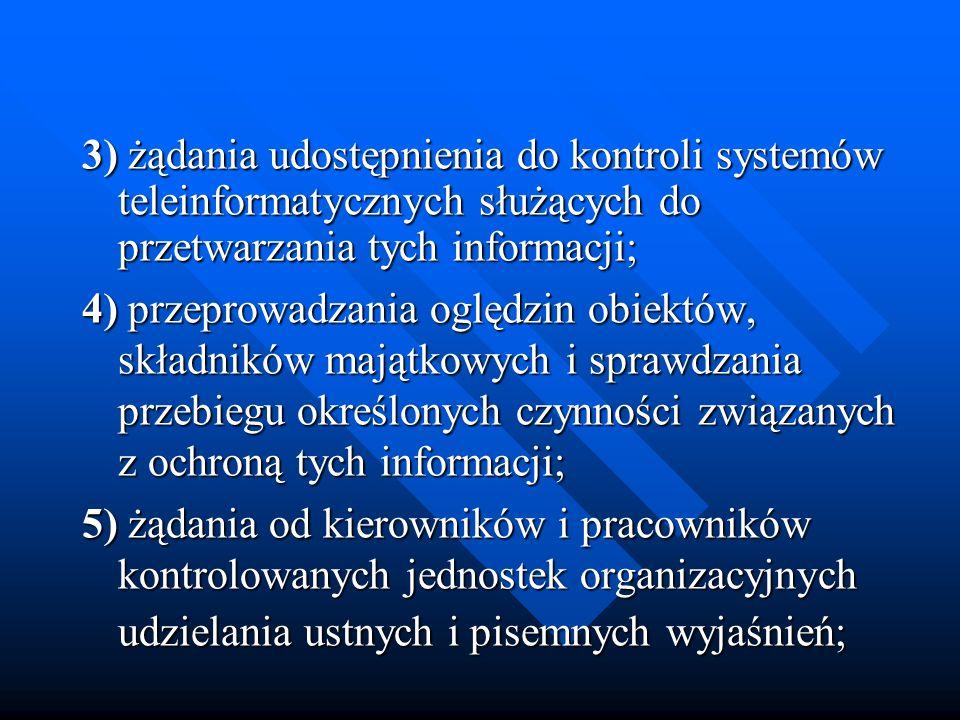 3) żądania udostępnienia do kontroli systemów teleinformatycznych służących do przetwarzania tych informacji;