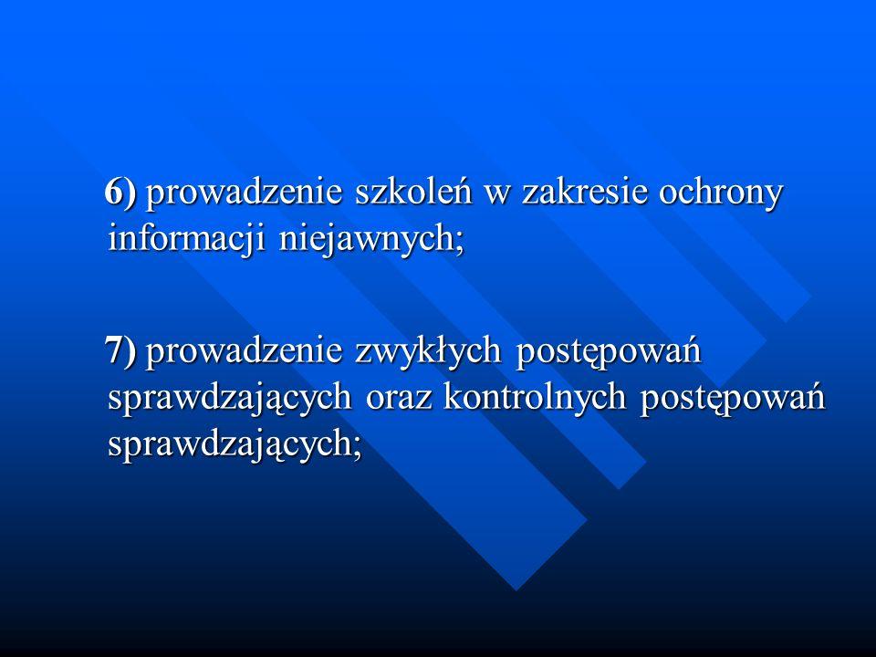 6) prowadzenie szkoleń w zakresie ochrony informacji niejawnych;