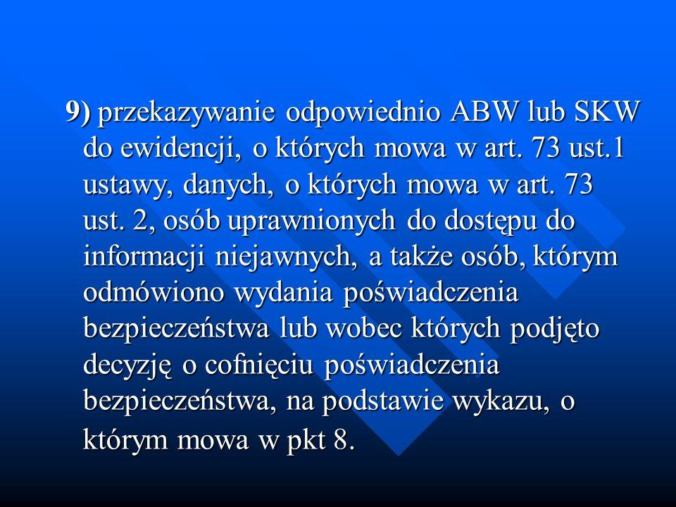 9) przekazywanie odpowiednio ABW lub SKW do ewidencji, o których mowa w art.