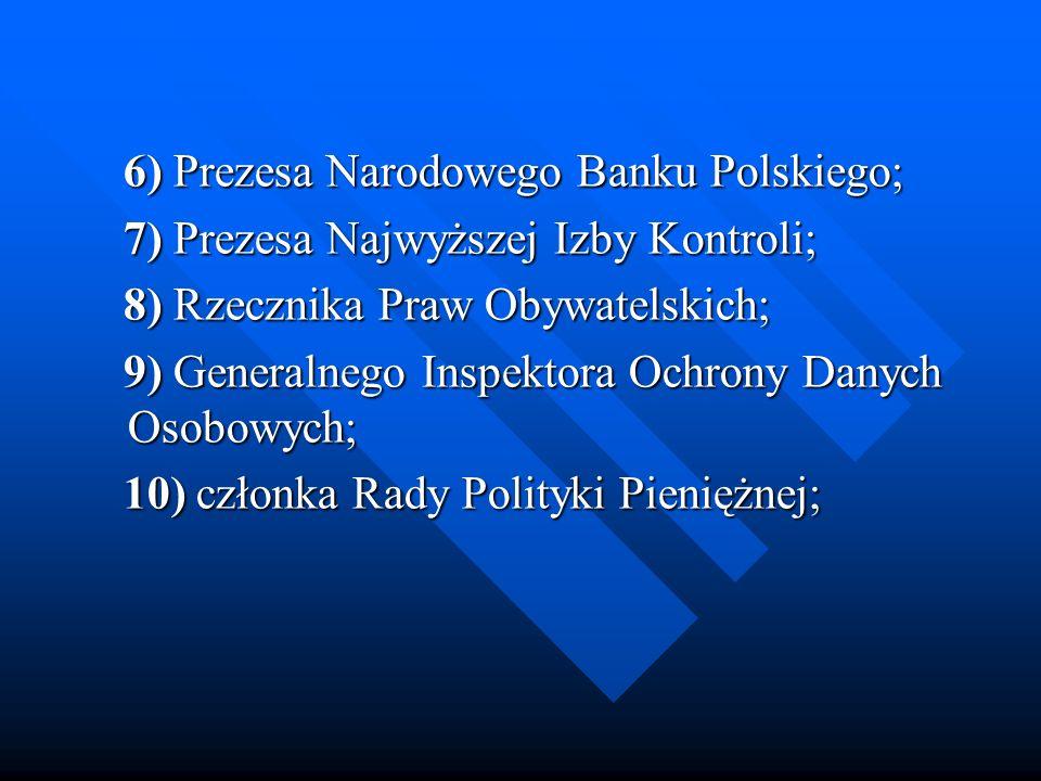 6) Prezesa Narodowego Banku Polskiego;