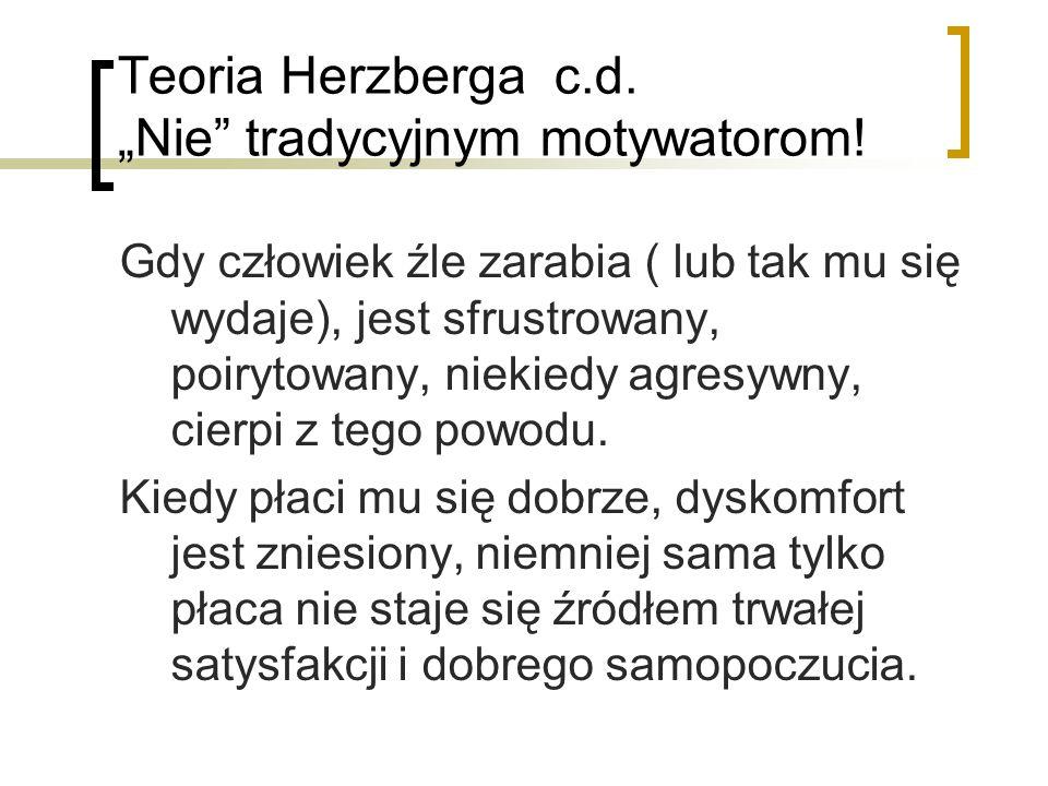 """Teoria Herzberga c.d. """"Nie tradycyjnym motywatorom!"""