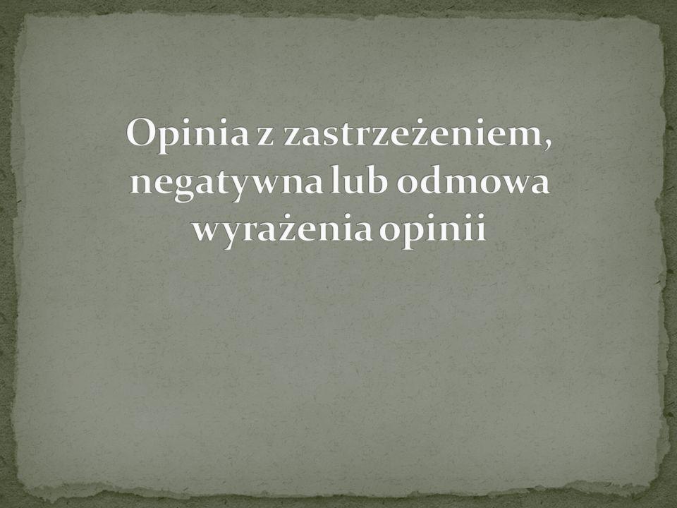 Opinia z zastrzeżeniem, negatywna lub odmowa wyrażenia opinii