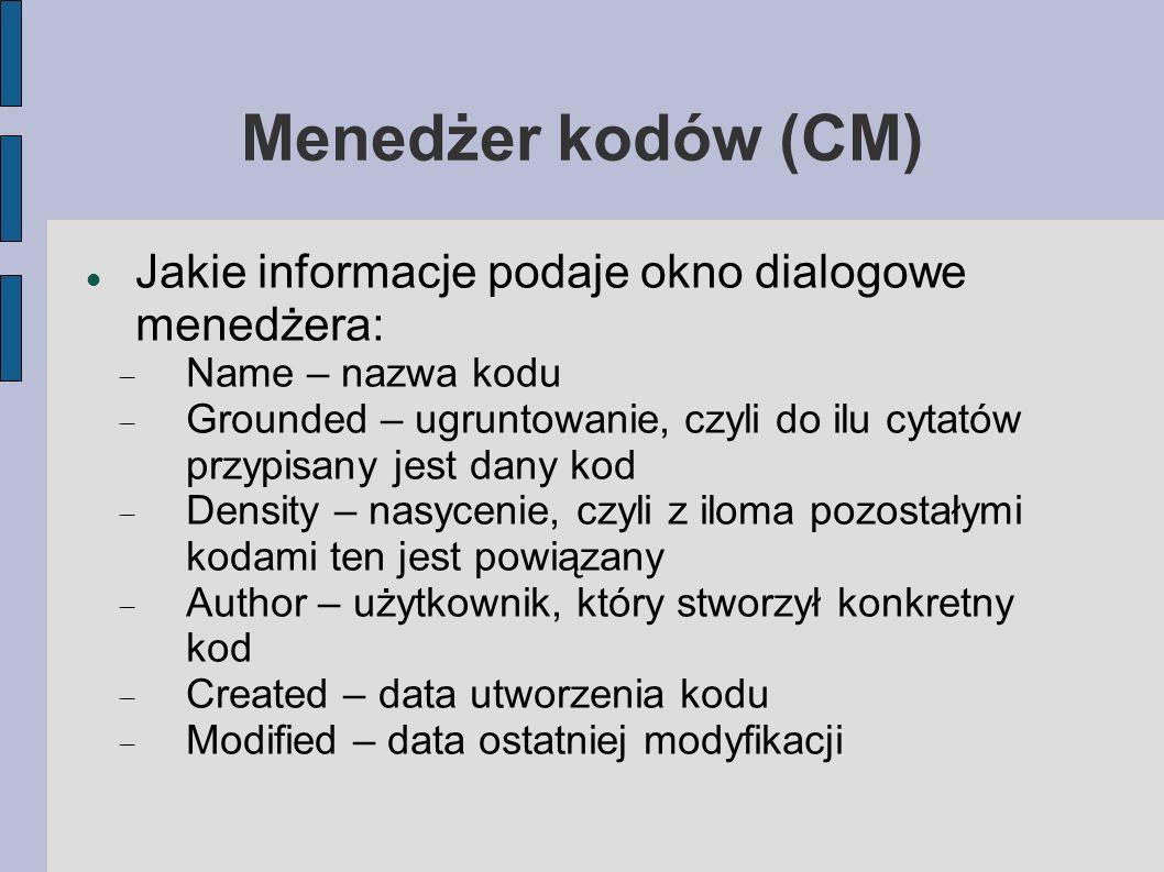 Menedżer kodów (CM) Jakie informacje podaje okno dialogowe menedżera: