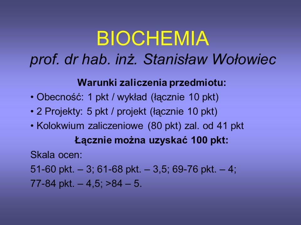 BIOCHEMIA prof. dr hab. inż. Stanisław Wołowiec