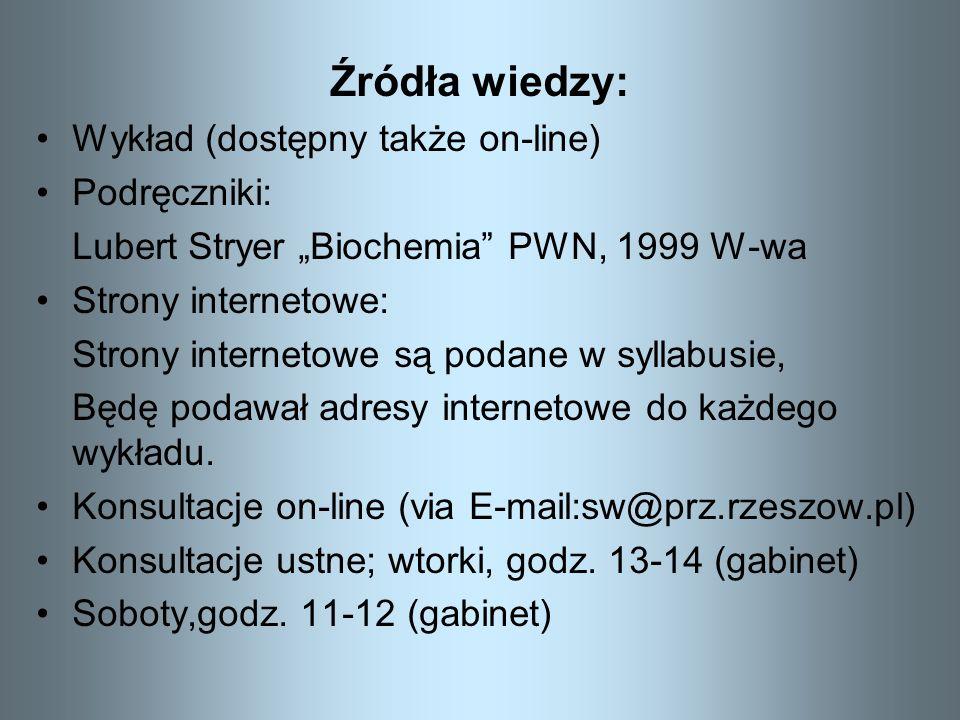 Źródła wiedzy: Wykład (dostępny także on-line) Podręczniki: